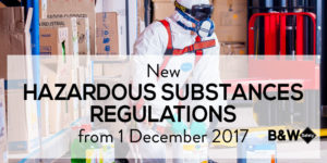 New Hazardous Substances Regulations 2017 | www.bwsafety.co.nz
